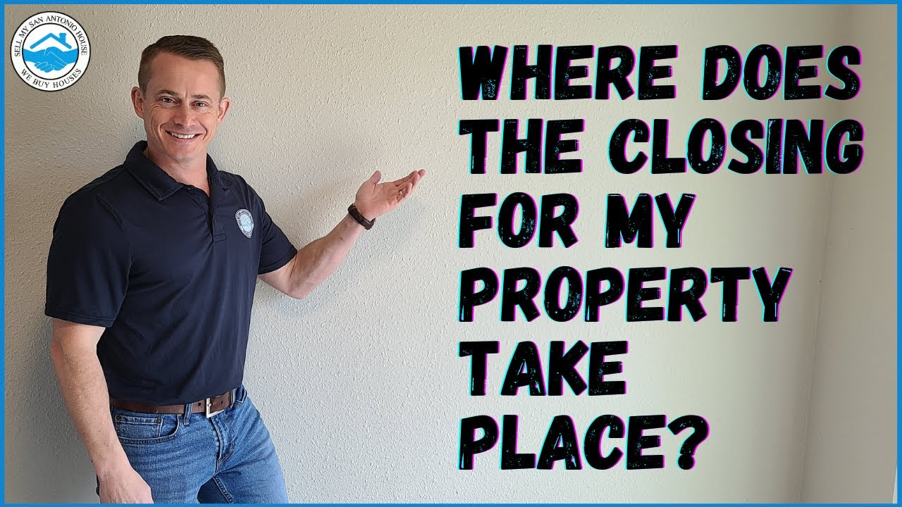Where Does the Closing For My Property Take Place? | Sell My San Antonio House