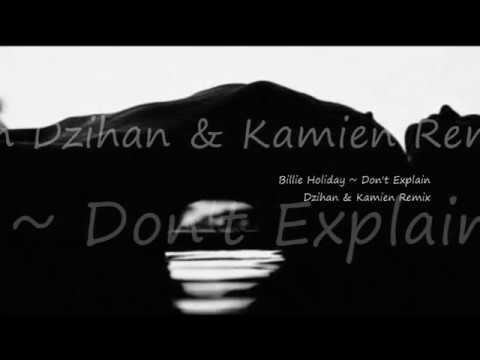 Billie Holiday ~ Don't Explain Dzihan & Kamien Remix