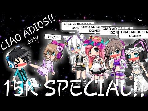 Gacha Studio ~ ciao adios ~ GMV ~ 15k special!
