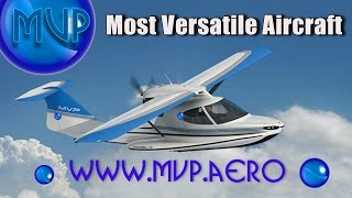 MVP the Most Versatile Aircraft in the light sport aircraft category!
