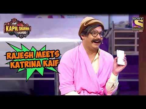 Rajesh Meets Katrina Kaif - The Kapil Sharma Show
