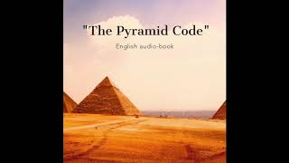 """The Pyramid Code"" (English audiobook)"