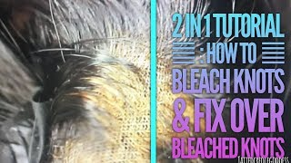 How To : Bleach Lace Frontal/ CLOSURE Knots & Fix Over-bleached Knots 2-N-1