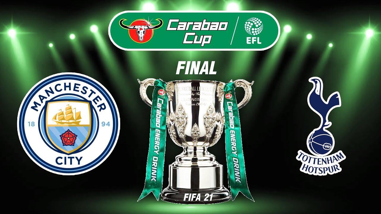FIFA 21 | แมนซิตี้ VS สเปอร์ส |  คาราบาวคัพ รอบชิงชนะเลิศ !! พร้อมฉากรับถ้วย