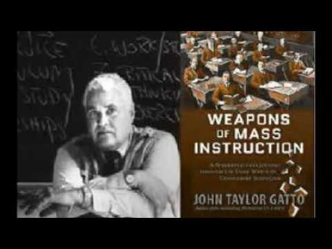 GET YOUR KIDS OUT OF PUBLIC SCHOOL NOW!!!! John Taylor Gatto  The Scientific Management of Children