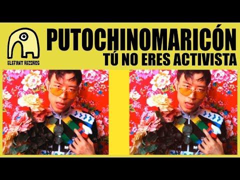 PUTOCHINOMARICÓN - Tú No Eres Activista [Official]