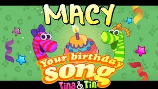 Tina&Tin Happy Birthday MACY🤹🏻 🙌 👏  (Personalized Songs For Kids) 👸🏻 🤴🏻