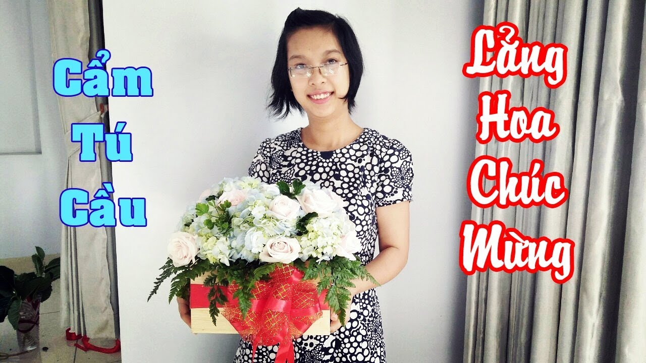 Lẳng HOA CHÚC MỪNG Để Bàn CẨM TÚ CẦU & Hoa Hồng Da ,Cắm hoa tập 3