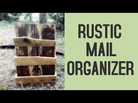 "make a rustic ""mail organizer"" scrap wood project"