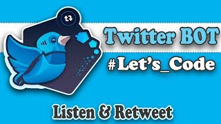 Let's Create a Twitter Bot (Listen and Retweet)