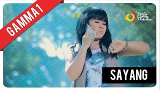 Download lagu Gamma1 - Sayang | Official Video Clip