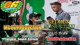 Download GEDRUK STASIUN TUGU CAK SULIS MG 86 PRODUCTION Mp3