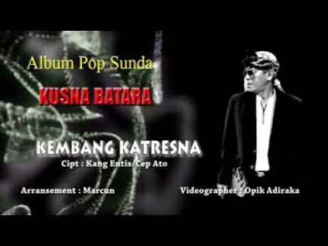 Kusna batara pop sunda Kembang katresna..
