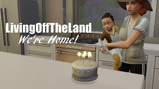 WE'RE HOME! / Sims 4 Living off the land / Ep23