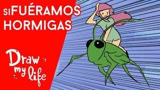 TU VIDA si fueras TAN PEQUEÑO como una HORMIGA - Draw My Life en Español