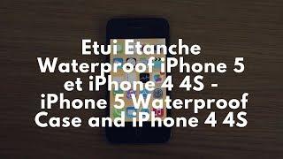Etui Etanche Waterproof iPhone 5 et iPhone 4 4S -  iPhone 5 Waterproof Case and iPhone 4 4S