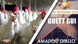 GUETT GUI DU 02 SEPTEMBRE 2018 AVEC AMADOU DIALLO