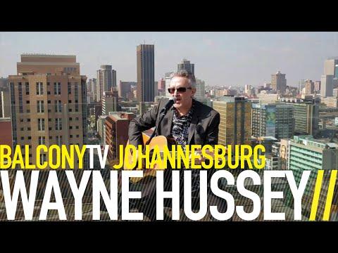 WAYNE HUSSEY - BUTTERFLY ON A WHEEL (BalconyTV)