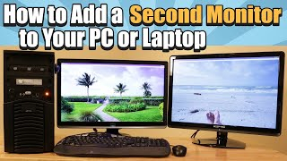 How to Add a Second Monitor to Your PC or Laptop