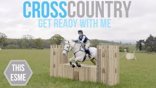 CROSS COUNTRY | Get ready with me and my Horse | This Esme