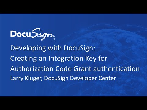 Developing with DocuSign: Creating an Integration Key for Authorization Code Grant Authentication