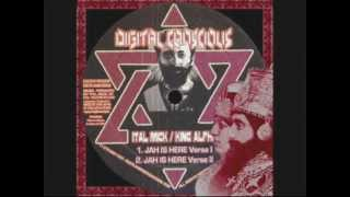Jah Is Here Verse l & ll-King Alpha, Ital Mick (Digital Conscious)