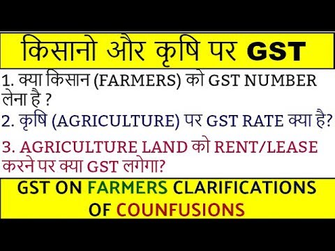 GST: FARMERS GST, GST On LEASING & RENTING OF AGRICULTURE LAND, Fake News  of GST on Agriculture