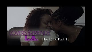 Lovers and Friends L.A Pilot part 1