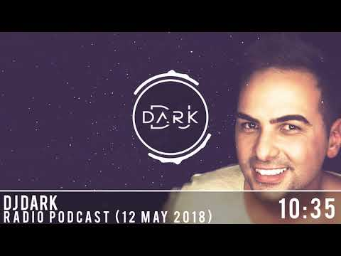 Dj Dark @ Radio Podcast (12 May 2018)