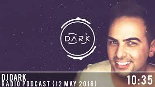 Dj Dark Radio Podcast (12 May 2018)