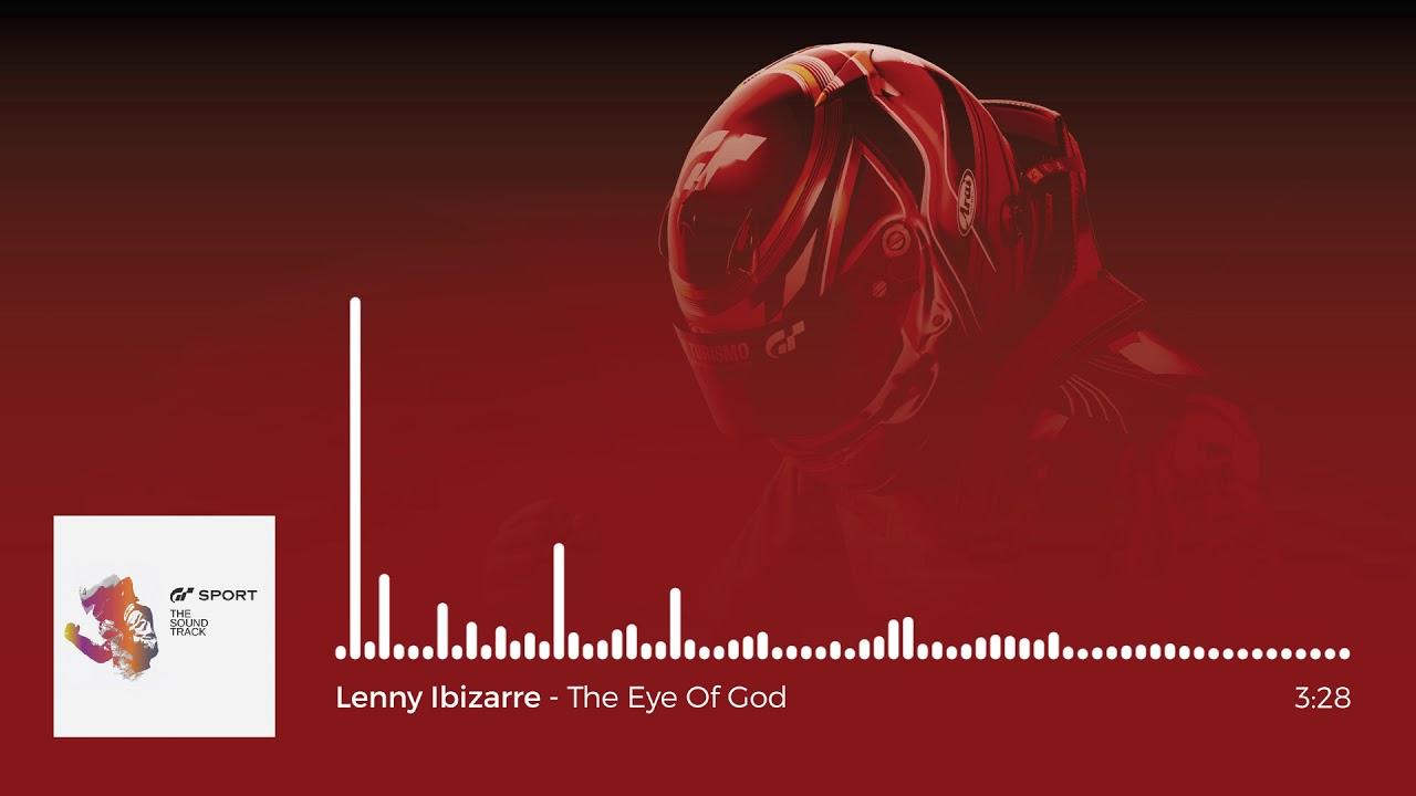 Gran Turismo Sport OST: Lenny Ibizarre - The Eye Of God