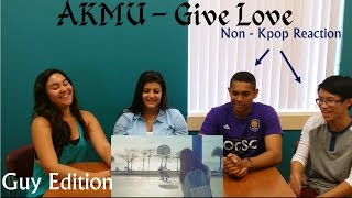 AKMU - Give Love - Non-Kpop Fan Reaction - Guy Edition