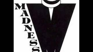 MADNESS - TOMORROWS JUST ANOTHER DAY - MADNESS IS ALL IN THE MIND