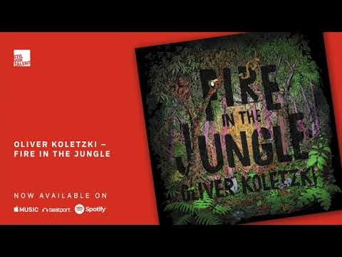 Oliver Koletzki - Fire in the Jungle [Stil vor Talent]