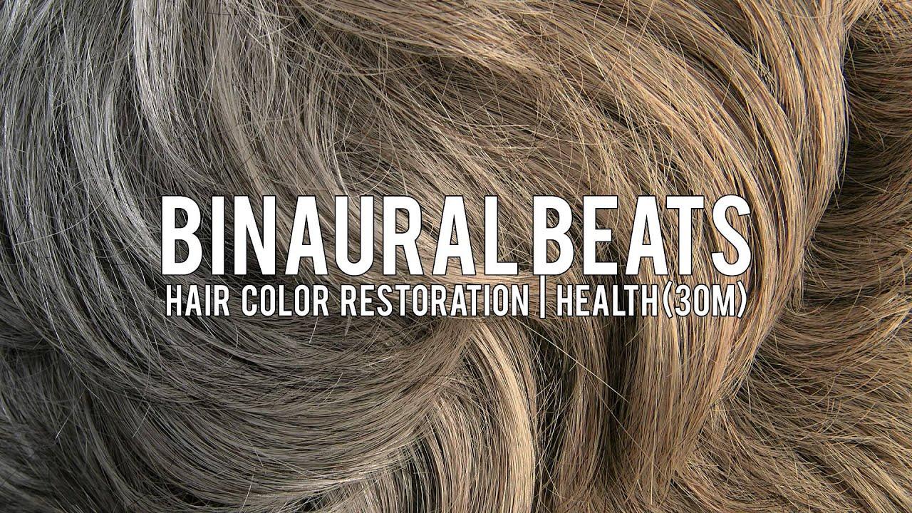 Binaural Beats Hair Color Restoration Health Youtube