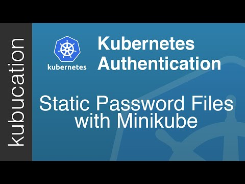 Kubernetes Authentication With Static Password File
