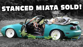 The Stanced Miata Is Off To Its New Home...