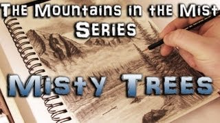 How to Draw Misty Trees - Mountains in the Mist Series Part 5