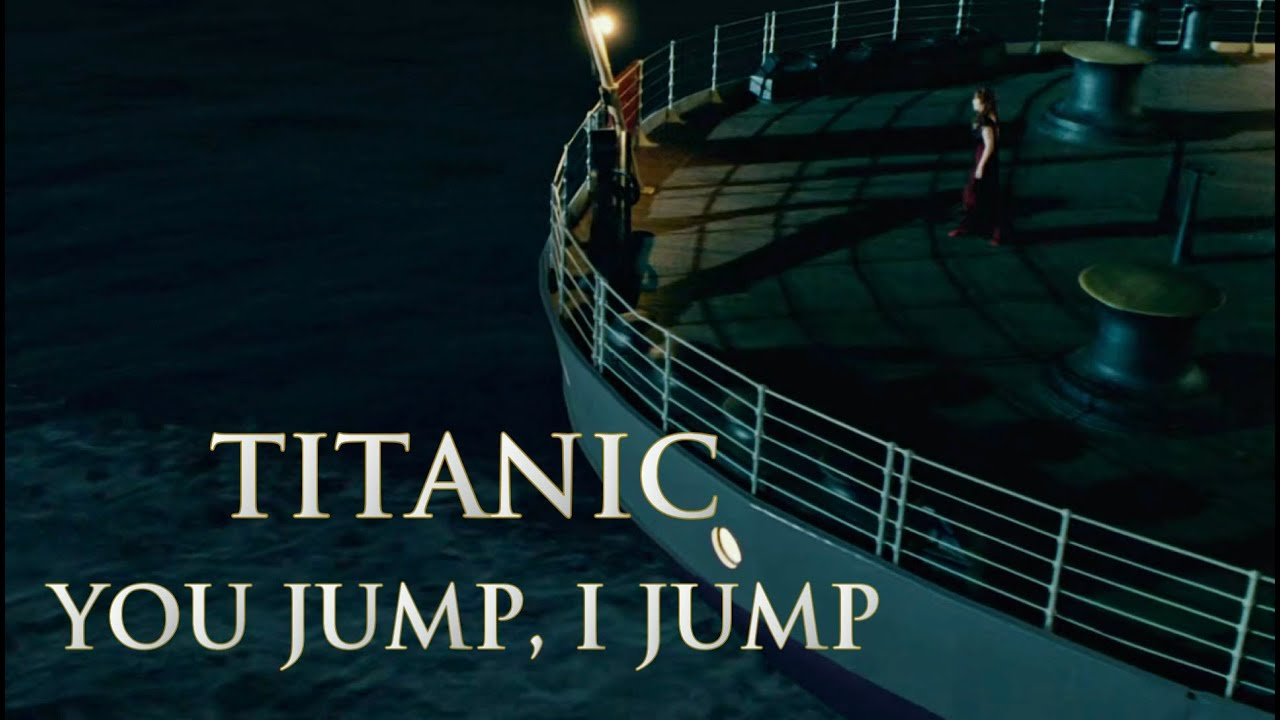 titanic soundtrack you jump i jump youtube