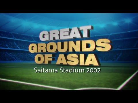 Great Grounds of Asia: Saitama Stadium 2002