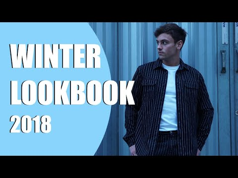 MY FAVOURITE WINTER LOOKS!   AW 2018 Look Book I Tom Daley
