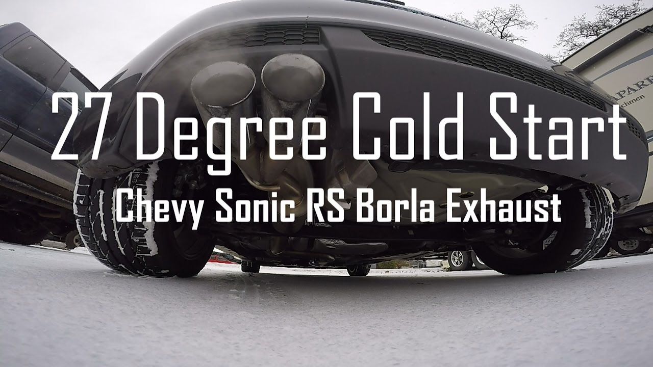 Chevy Sonic Rs W Borla Exhaust 27 Degree Cold Start Youtube