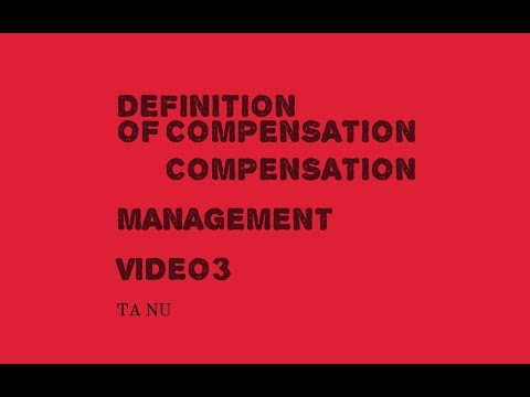 Definition  of compensation/human resource management/compensation management
