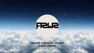 Repeat youtube video Tristam & Braken - Flight (AZWZ Remix)