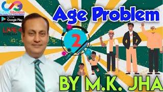 AGE PROBLEMS l CLASS 02 l By M.K.Jha #JhaclassesPatna