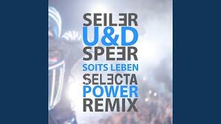 Seiler und Speer - Soits Leben (Selecta Power Remix)
