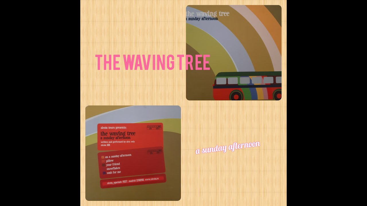 The Waving Tree - A Sunday Afternoon