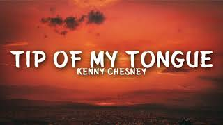 Tip of My Tongue  Kenny Chesney  | Audio World