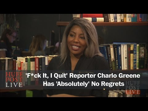 'F*ck It, I Quit' Reporter Charlo Greene Has 'Absolutely' No Regrets