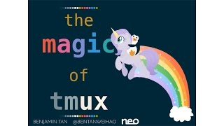 The Magic of Tmux - Neo Singapore Tech Talks